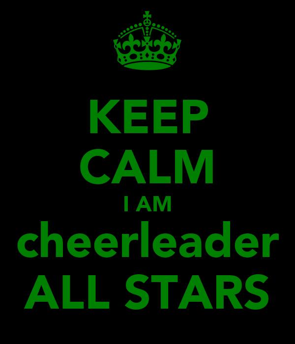 KEEP CALM I AM cheerleader ALL STARS
