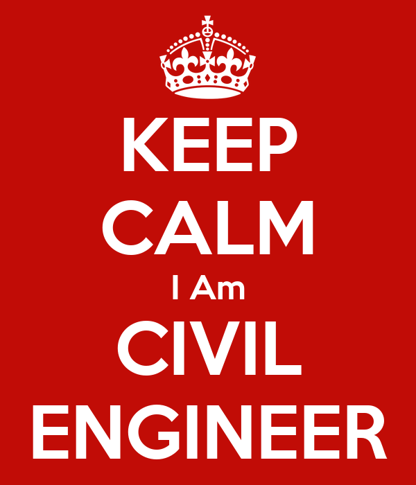 KEEP CALM I Am CIVIL ENGINEER