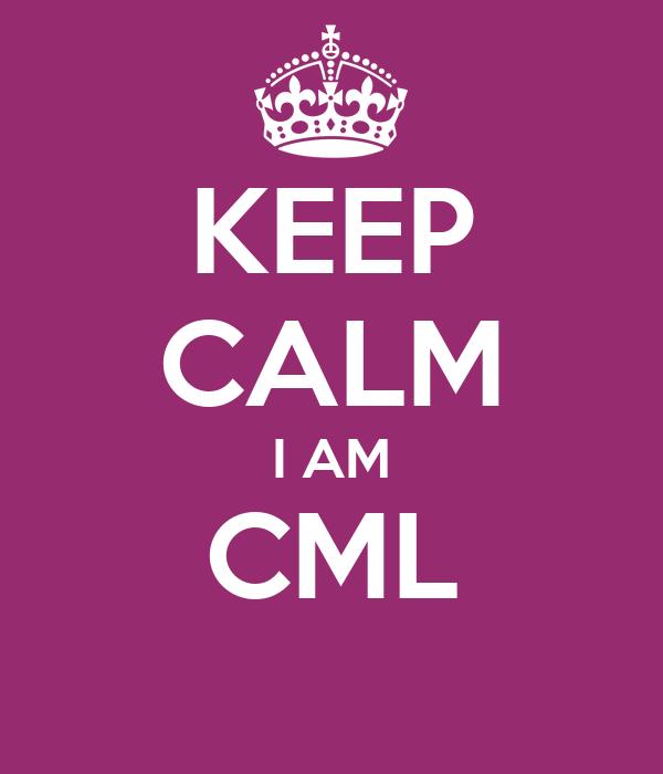 KEEP CALM I AM CML