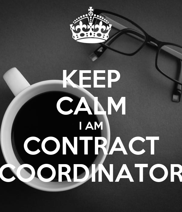 KEEP CALM I AM CONTRACT COORDINATOR