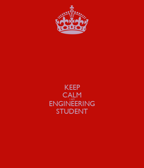 KEEP CALM I AM ENGINEERING STUDENT