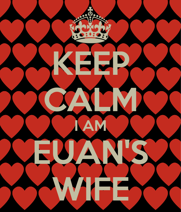 KEEP CALM I AM EUAN'S WIFE