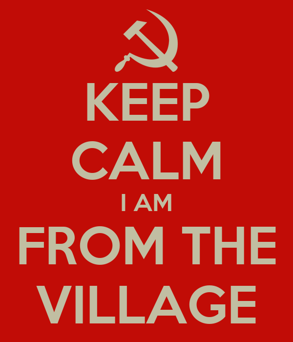 KEEP CALM I AM FROM THE VILLAGE