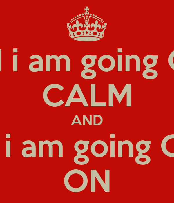 KEEP CALM i am going China Beach CALM AND Keep Calm i am going China Beach ON