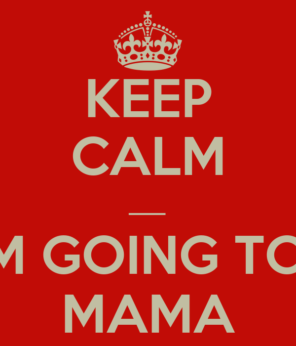 KEEP CALM ___ I AM GOING TO BE MAMA