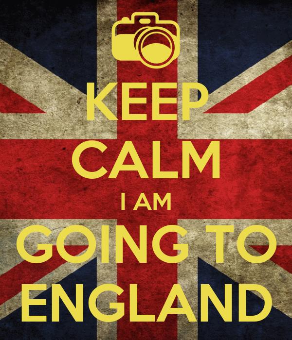KEEP CALM I AM GOING TO ENGLAND