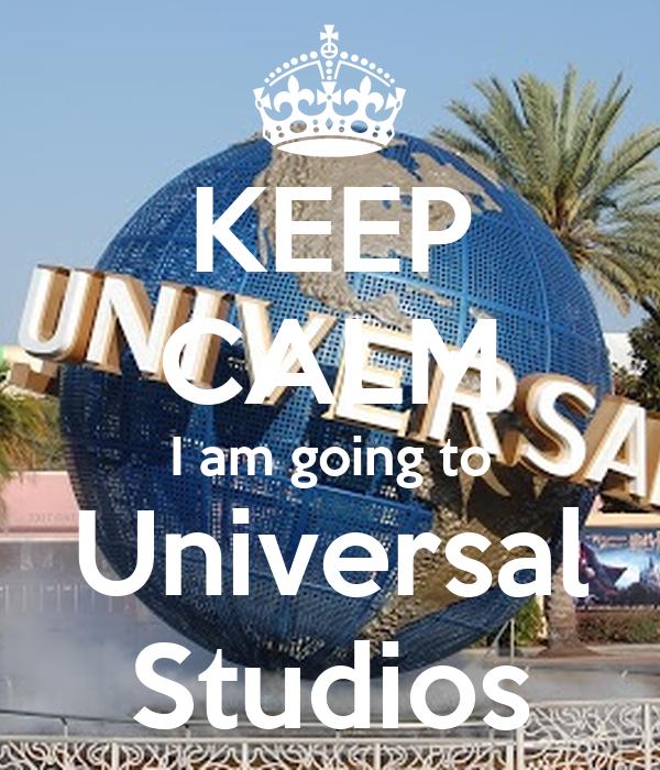 KEEP CALM I am going to Universal Studios