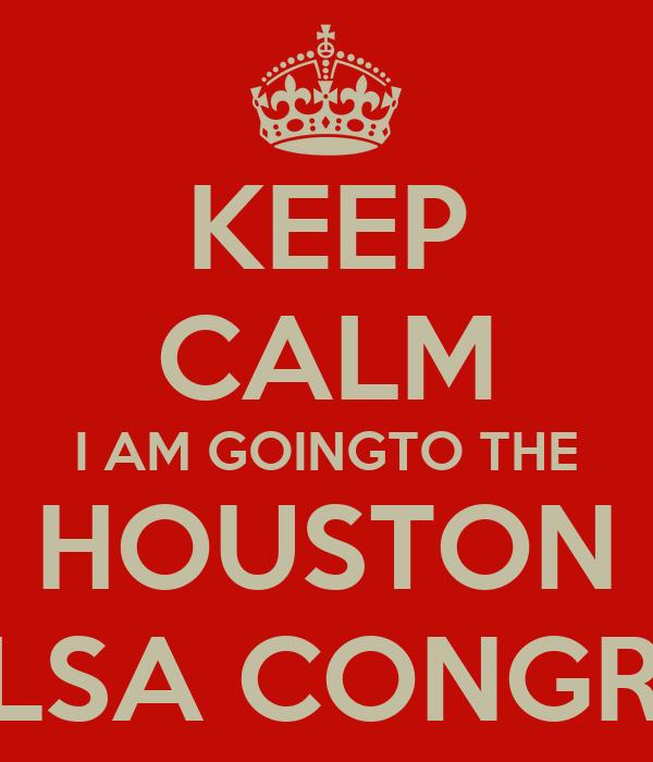 KEEP CALM I AM GOINGTO THE HOUSTON  SALSA CONGRESS