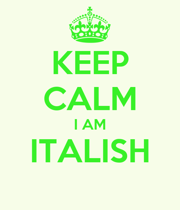 KEEP CALM I AM ITALISH