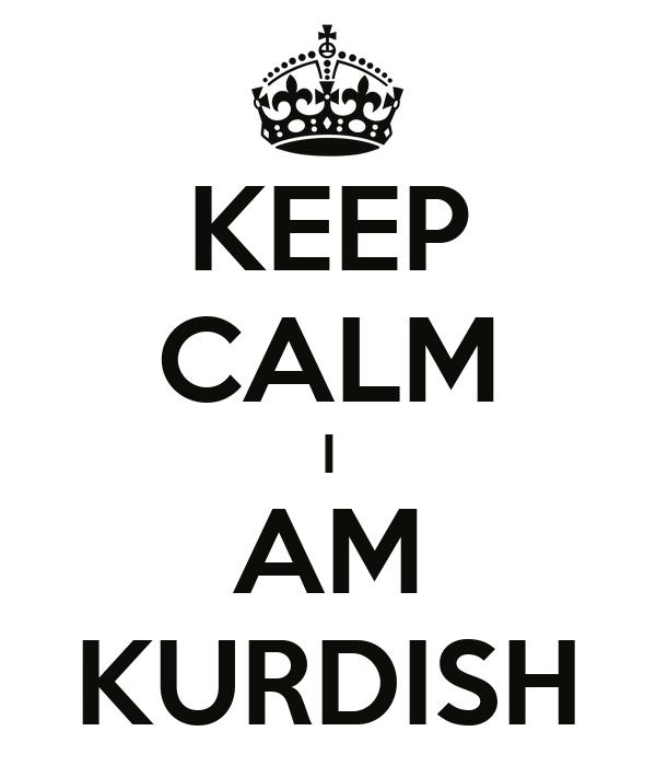 KEEP CALM I AM KURDISH