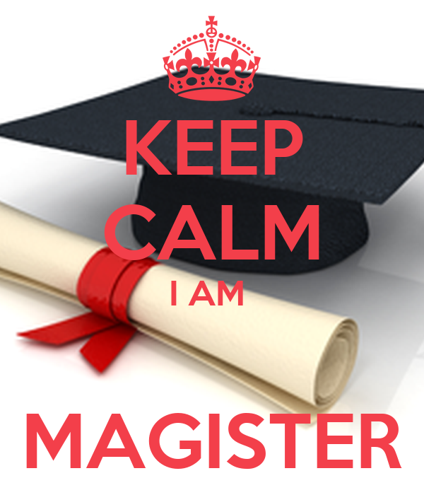 KEEP CALM I AM   MAGISTER