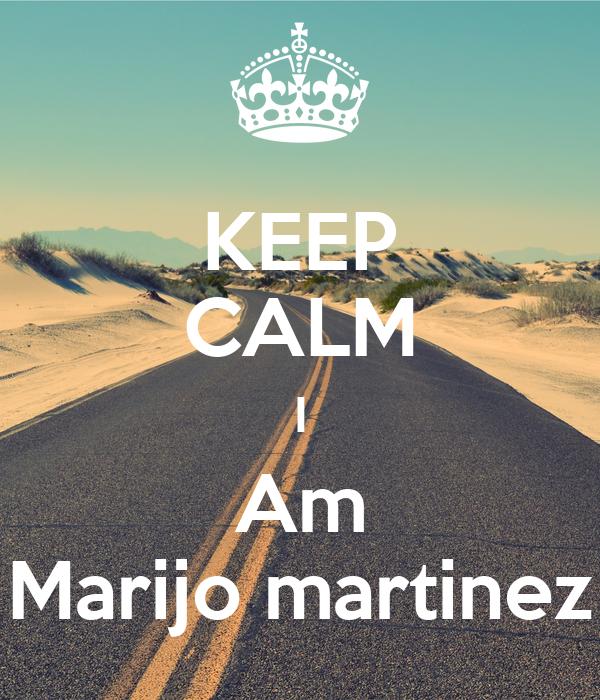 KEEP CALM I Am Marijo martinez