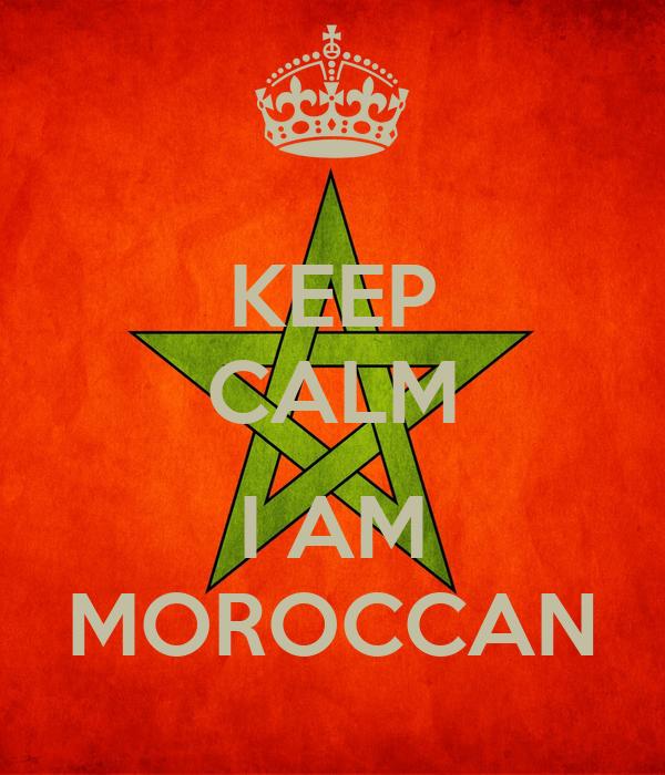 KEEP CALM  I AM MOROCCAN