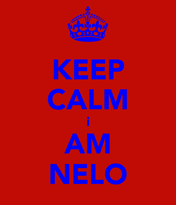 KEEP CALM i AM NELO