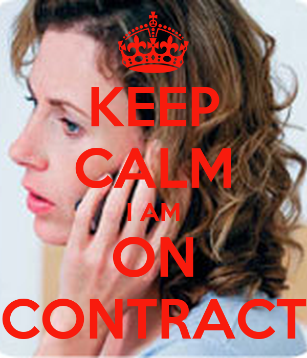 KEEP CALM I AM ON CONTRACT