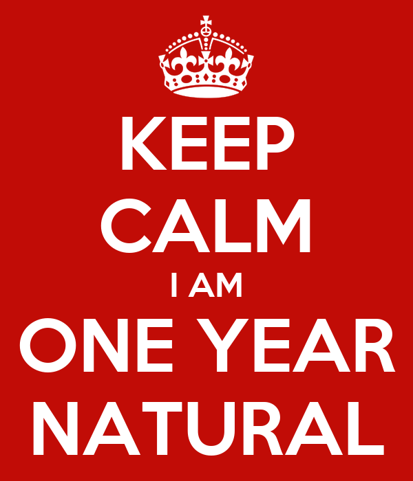 KEEP CALM I AM ONE YEAR NATURAL