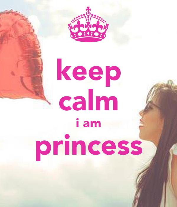 keep calm i am princess