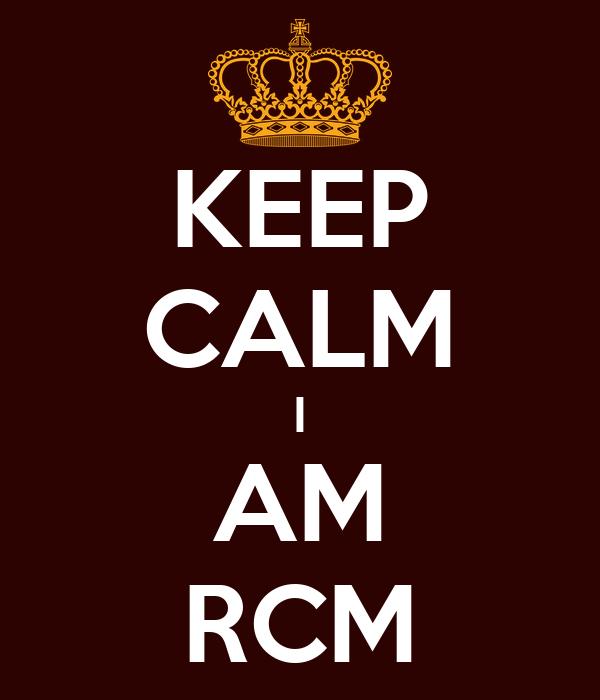 KEEP CALM I AM RCM