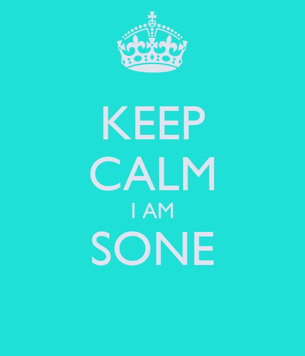 KEEP CALM I AM SONE