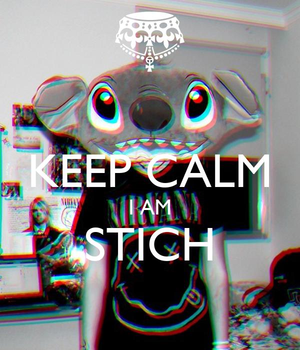 KEEP CALM I AM STICH