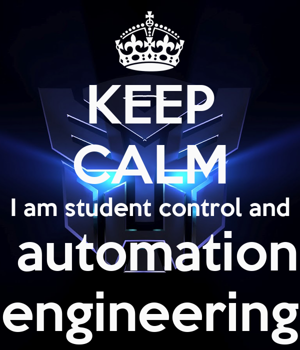 KEEP CALM I am student control and  automation engineering