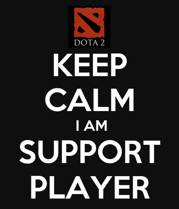 KEEP CALM  I AM SUPPORT PLAYER