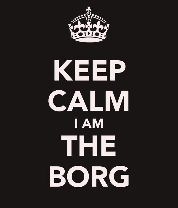 KEEP CALM I AM THE BORG