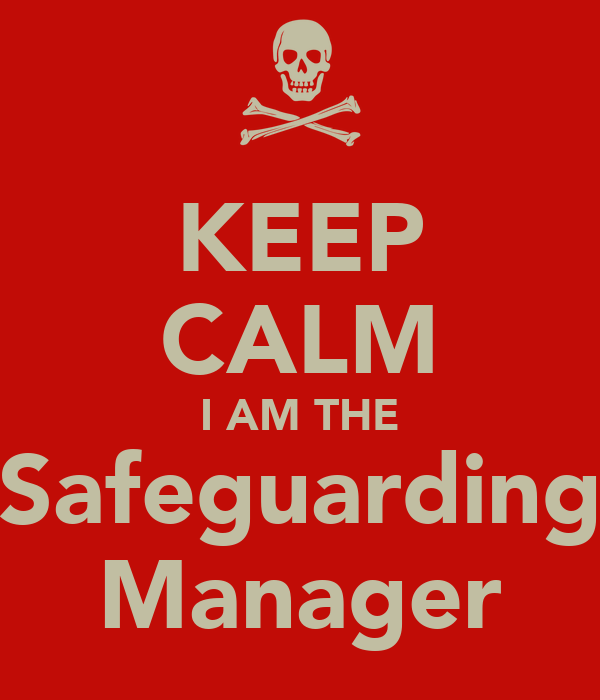 KEEP CALM I AM THE Safeguarding Manager