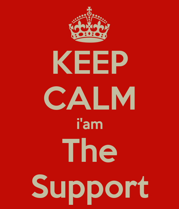 KEEP CALM i'am The Support