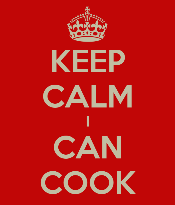 KEEP CALM I CAN COOK