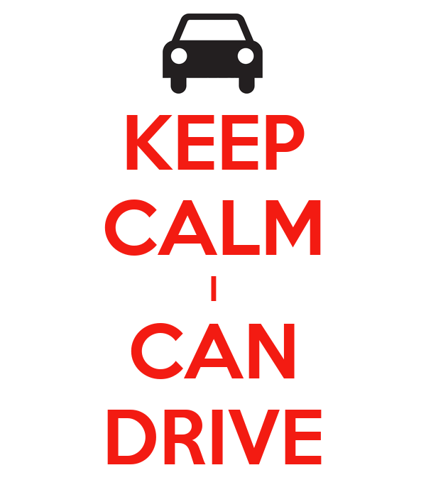 KEEP CALM I CAN DRIVE