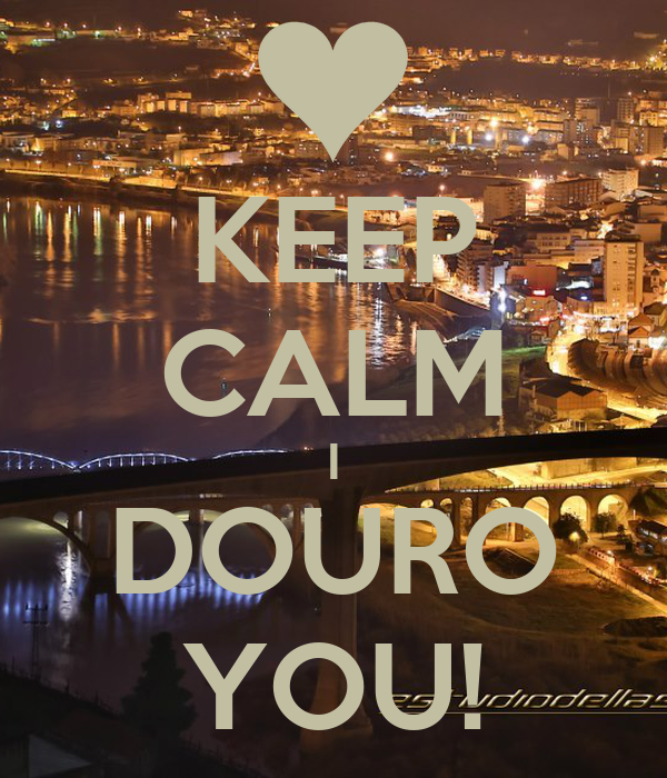 KEEP CALM I DOURO YOU!