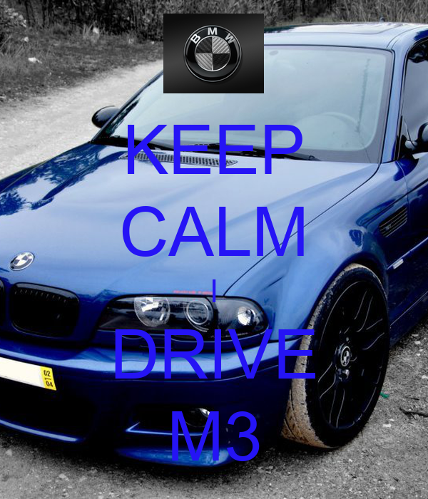KEEP CALM I DRIVE M3