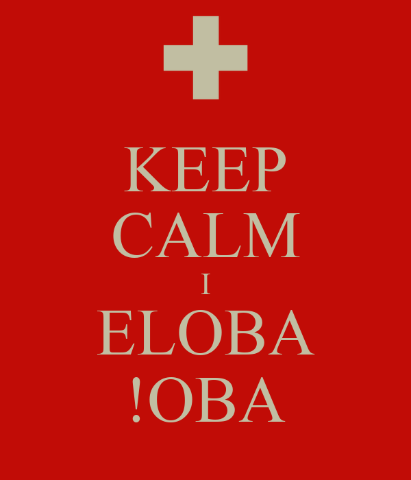 KEEP CALM I ELOBA !OBA