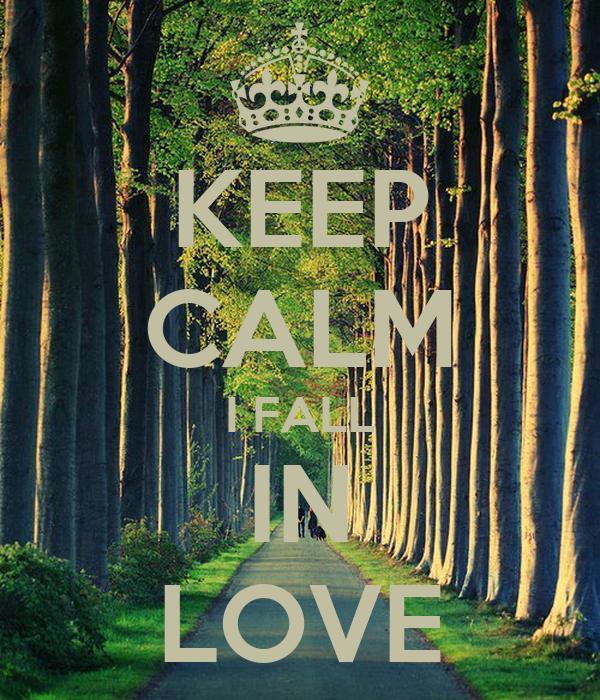 KEEP CALM I FALL IN LOVE