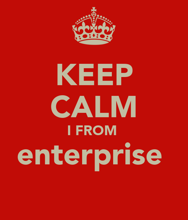 KEEP CALM I FROM  enterprise