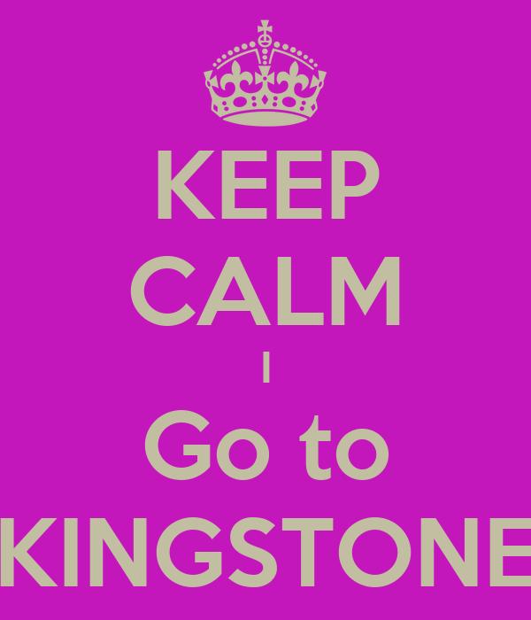 KEEP CALM I Go to KINGSTONE