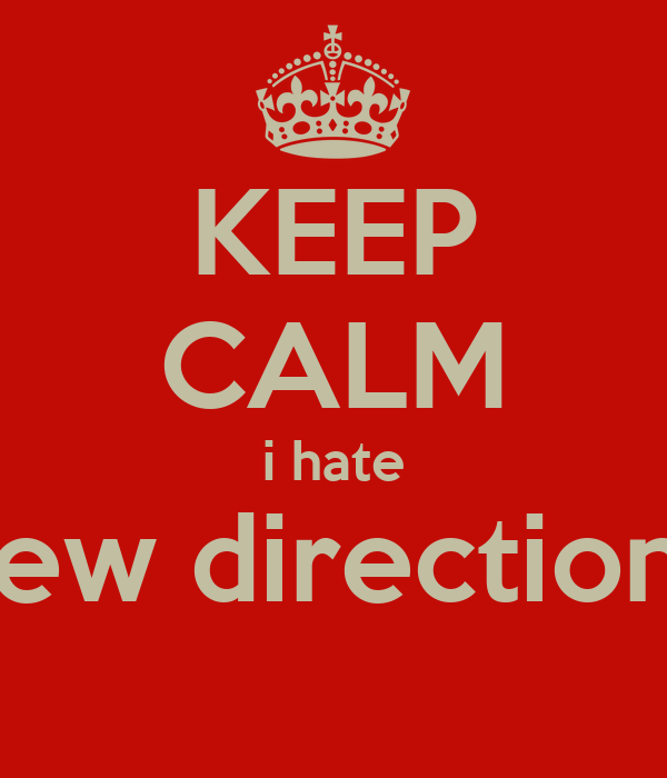 KEEP CALM i hate new directions