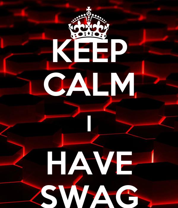 KEEP CALM I HAVE SWAG