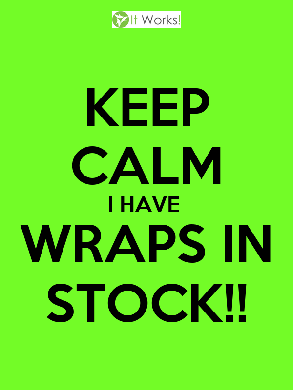 KEEP CALM I HAVE  WRAPS IN STOCK!!