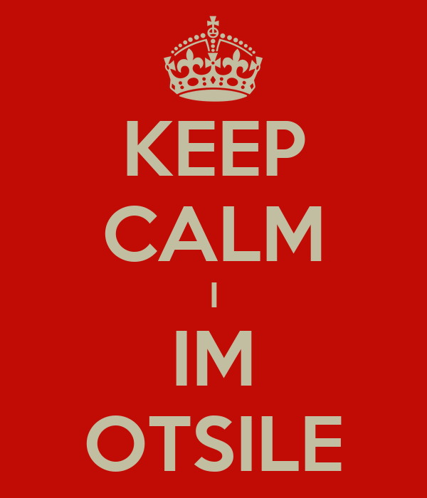 KEEP CALM I IM OTSILE