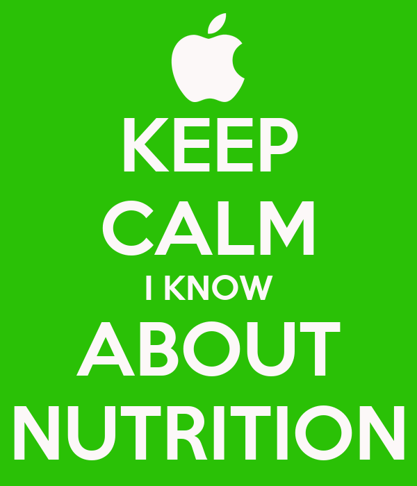 KEEP CALM I KNOW ABOUT NUTRITION