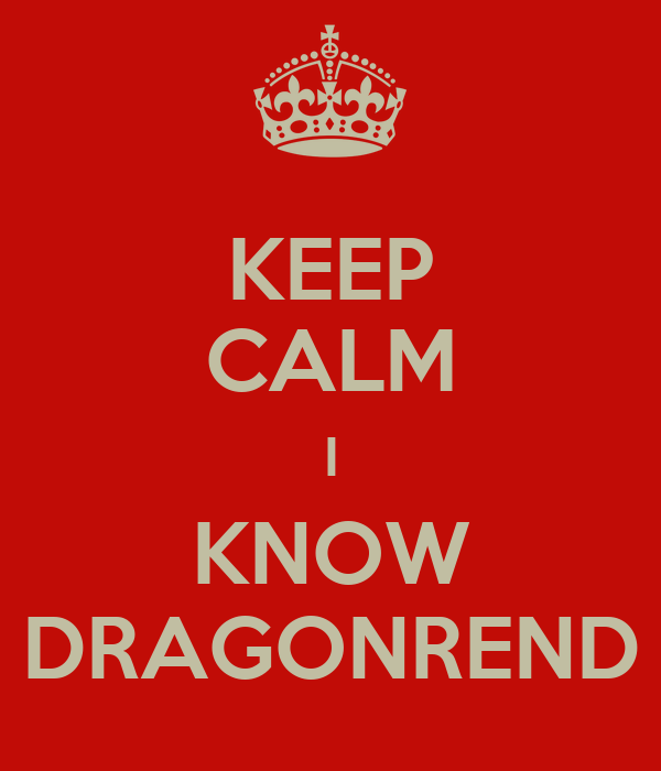KEEP CALM I KNOW DRAGONREND