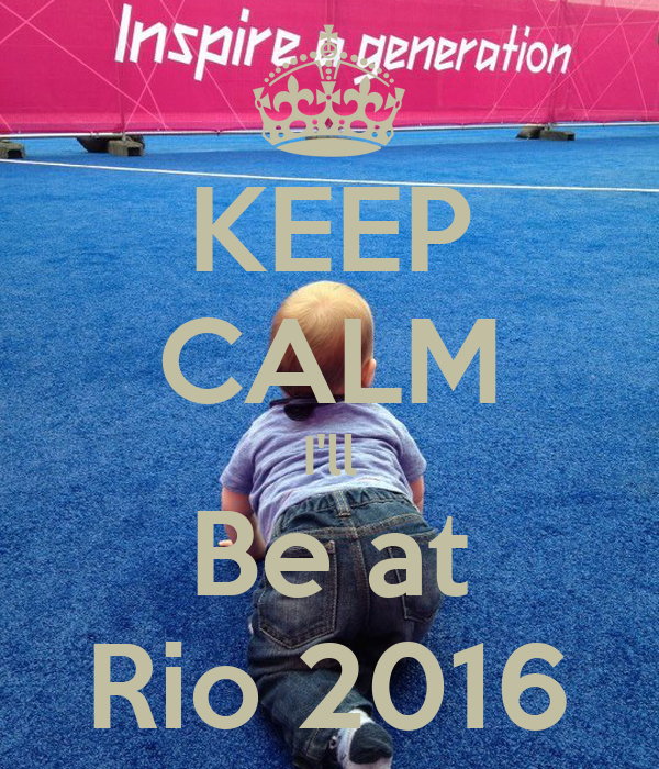 KEEP CALM I'll Be at Rio 2016