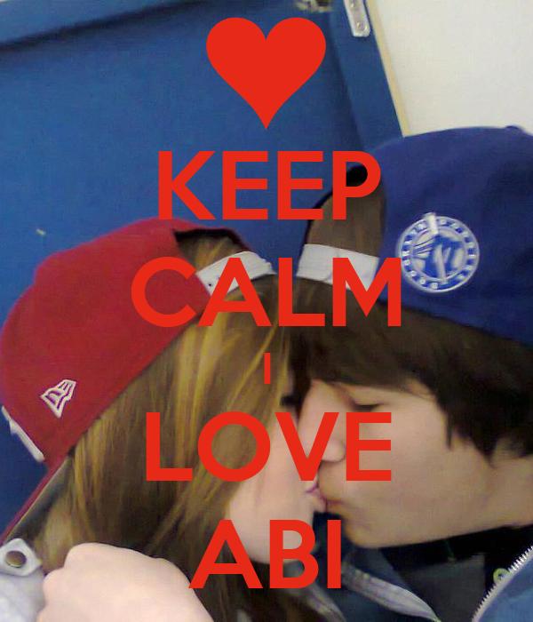 KEEP CALM I LOVE ABI