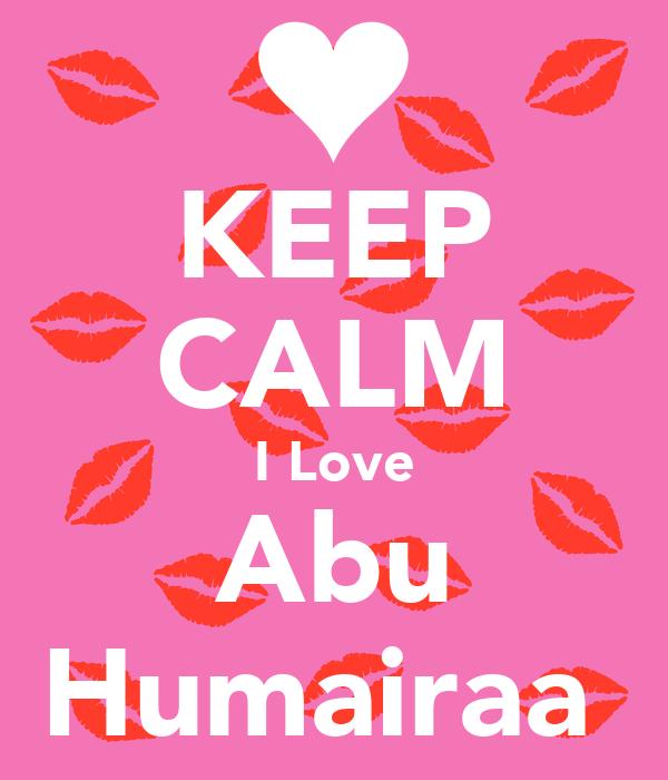 KEEP CALM I Love Abu Humairaa