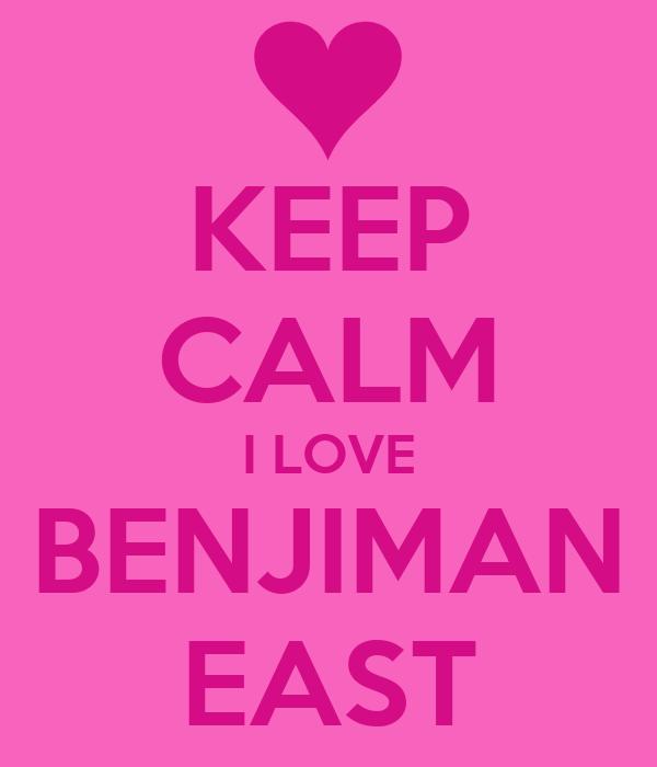 KEEP CALM I LOVE BENJIMAN EAST