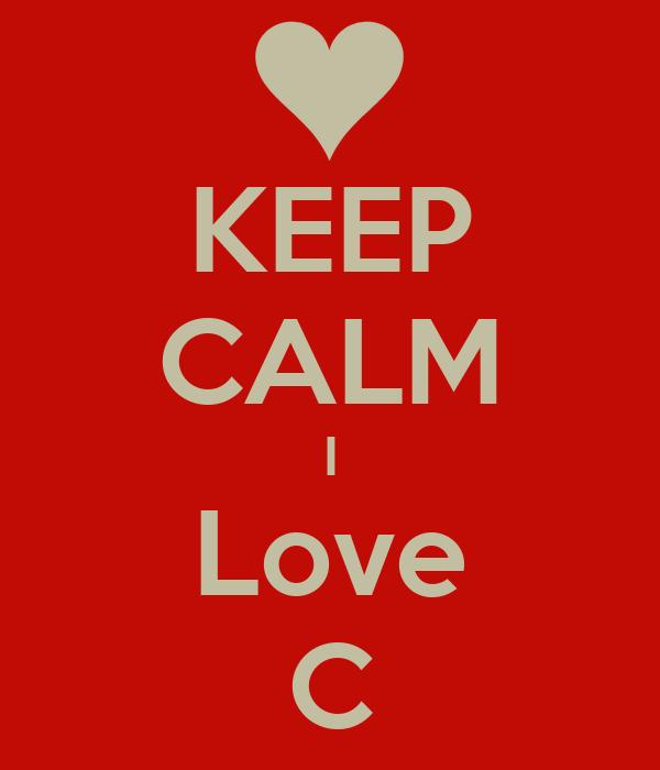 KEEP CALM I Love C