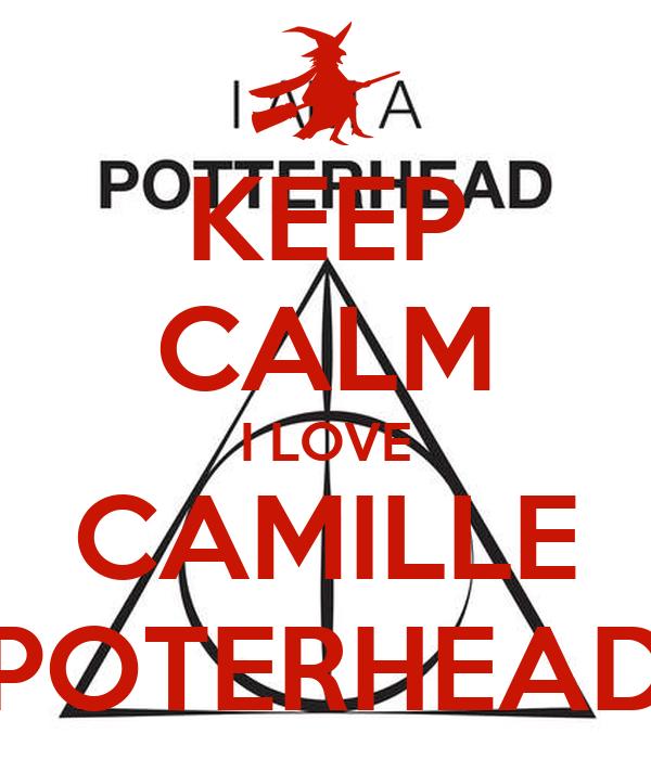 KEEP CALM I LOVE CAMILLE POTERHEAD