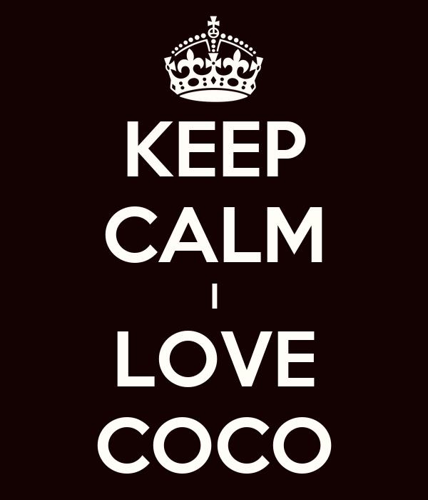 KEEP CALM I LOVE COCO